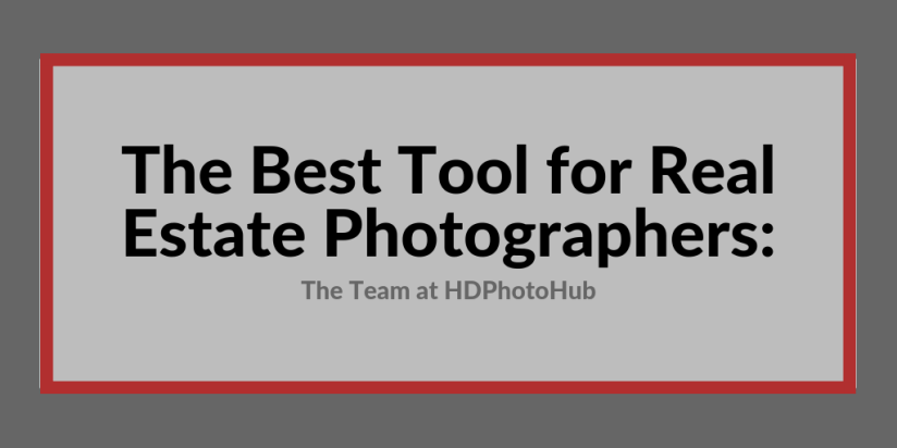 The Best Tool for Real Estate Photographers